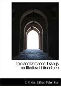 ker epic romance essays Retrouvez epic and romance: essays on medieval literature et des millions de livres en stock sur amazonfr achetez neuf ou d on ker's epic and romance.