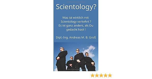 Scientology? Was ist wirklich mit Scientology verkehrt?: Es ...