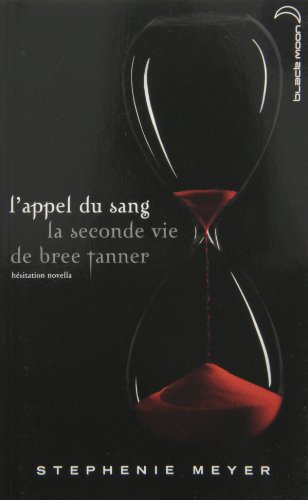 L'appel Du Sang: La Seconde Vie De Bree Tanner - Stephanie Meyer