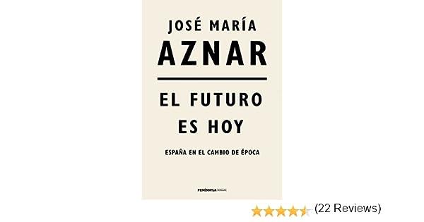 El futuro es hoy: España en el cambio de época HUELLAS: Amazon.es ...