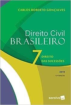 Direito civil brasileiro 7 : Direito das sucessões - 13ª edição de 2019