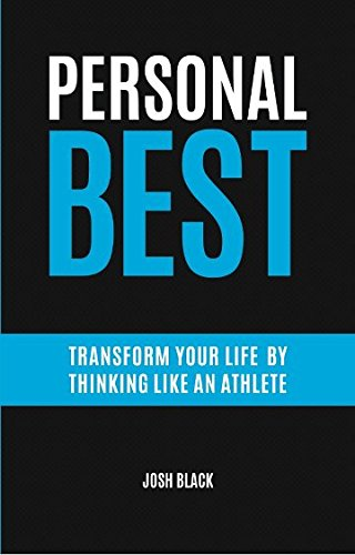 Personal Best: Transform Your Life By Thinking Like An Athlete PDF