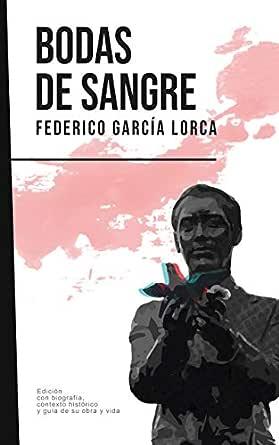 Bodas de sangre: Federico García Lorca (Con biografía, contexto histórico y guía) eBook: García Lorca, Federico, Pública, Literatura: Amazon.es: Tienda Kindle