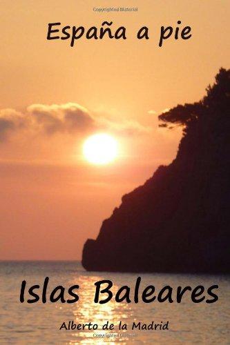 Descargar Libro España A Pie. Islas Baleares De Alberto Alberto De La Madrid