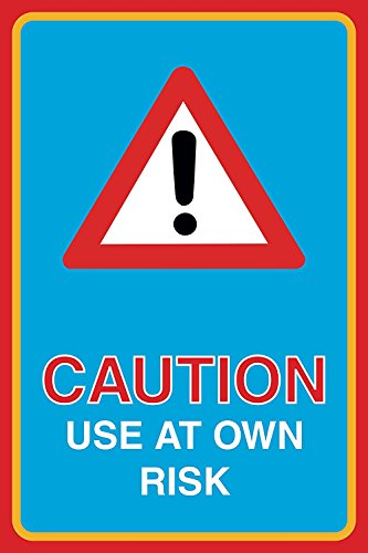 Caution Use At Own Risk Print Triangle Warning Picture Public Notice - Your Own At Risk Read