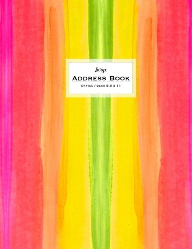 Read Online Large Address Book - Office/Desk 8.5 x 11: Hot Pink, Yellow & Green Watercolors (Big & Trendy Address Books For Women) pdf