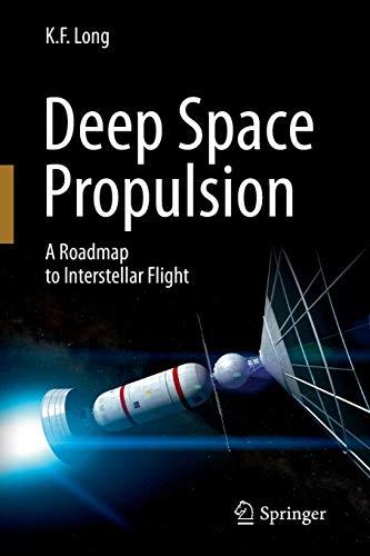 Deep Space Propulsion: A Roadmap to Interstellar Flight (Astronomers' Universe) ()
