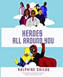 Heroes All Around You