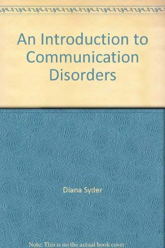 An Introduction to Communication Disorders