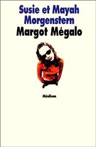 Margot Mégalo par Susie Morgenstern