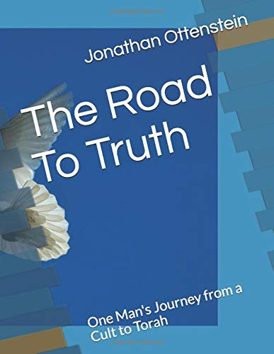 The Road To Truth: One Man's Journey from a Cult to Torah