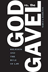 God vs. the Gavel: Religion and the Rule of Law