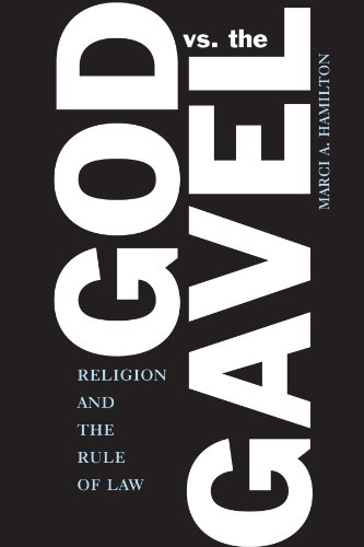 Marci Rule - God vs. the Gavel: Religion and the Rule of Law
