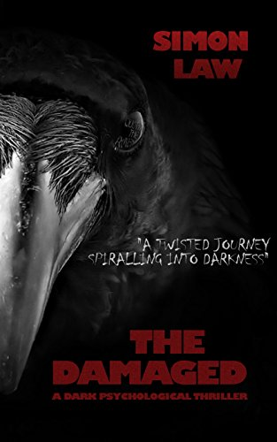 The Damaged: A Dark Psychological Thriller