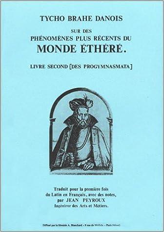 Tycho Brahe Danois Sur Des Phenomenes Plus Recents Du Monde