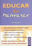 Educar sin Maltratar, David Sola, 8489984042
