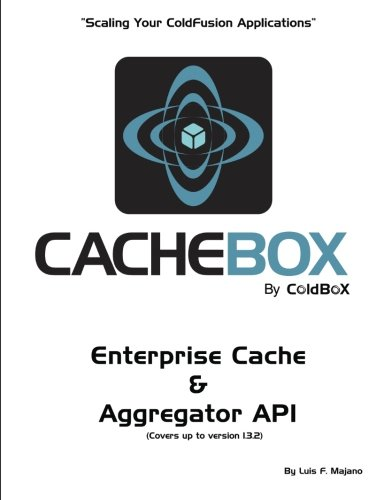CacheBox by ColdBox: Scaling Your ColdFusion Applications (Volume 1) by Brand: CreateSpace Independent Publishing Platform