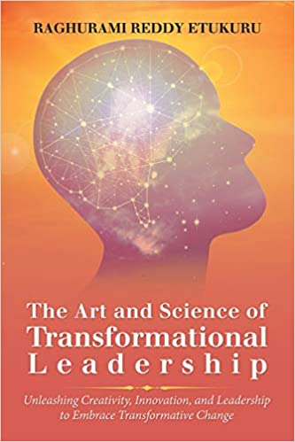 The Art and Science of Transformational Leadership: Unleashing