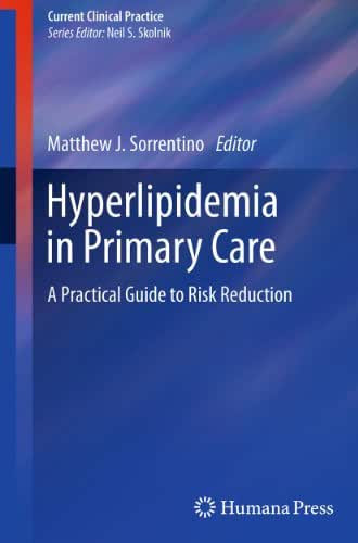 Hyperlipidemia in Primary Care: A Practical Guide to Risk Reduction (Current Clinical Practice)