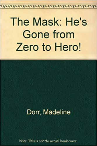 Buy The Mask Hes Gone From Zero To Hero Book Online At Low Prices In India