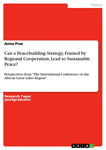 Cana Framed - Can a Peacebuilding Strategy, Framed by Regional Cooperation, Lead to Sustainable Peace?: Perspectives from