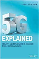 5G Explained: Security and Deployment of Advanced Mobile Communications Front Cover