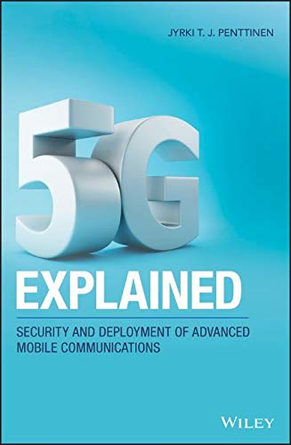 5G Explained: Security and Deployment of Advanced Mobile Communications (Best Mobile Gps System)