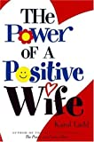 The Power of a Positive Wife, Karol Ladd, 1582293066