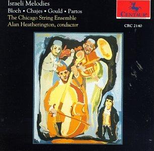 Bloch / Gould/ Partos / Chajes - Israeli Melodies by Centaur