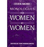 img - for [ Even More Monologues for Women by Women By Haring-Smith, Tori ( Author ) Paperback 2001 ] book / textbook / text book
