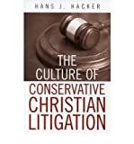 img - for By Hacker, Hans J ( Author ) [ { The Culture of Conservative Christian Litigation } ]Apr-2005 Paperback book / textbook / text book