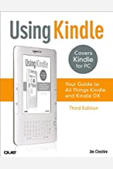 Using Kindle: Your Guide to All Things Kindle (English Edition) eBook Kindle