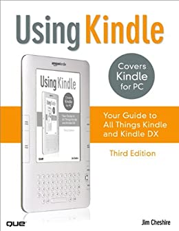 Using Kindle: Your Guide to All Things Kindle by [Cheshire, Jim]