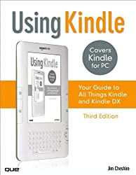 Using Kindle: Your Guide to All Things Kindle (3rd Edition)
