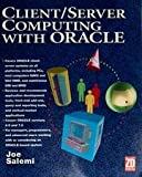 Client/Server Computing with Oracle, Joe Salemi, 1562761218