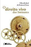 O direito vivo das liminares - 1ª edição de 2011