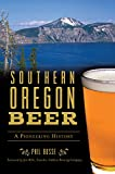 img - for Southern Oregon Beer: A Pioneering History (American Palate) book / textbook / text book