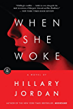 When She Woke: A Novel