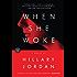 When She Woke: A Novel