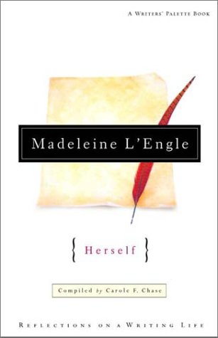 Madeleine L'Engle Herself: Reflections on a Writing Life (Writers' Palette)