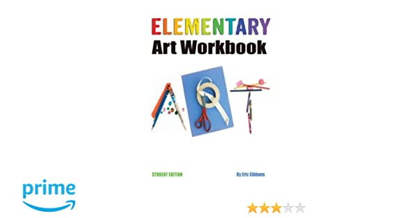 Elementary Art Workbook - Student Edition: A Classroom Companion ...