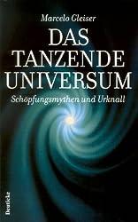 Das tanzende Universum: Schopfungsmythen und Urknall (German Edition)