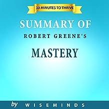 Summary, Analysis & Key Takeaways of Mastery by Robert Greene