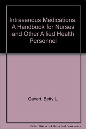 Download online Intravenous Medications: A Handbook for Nurses and Other Allied Health Personnel PDF, azw (Kindle)