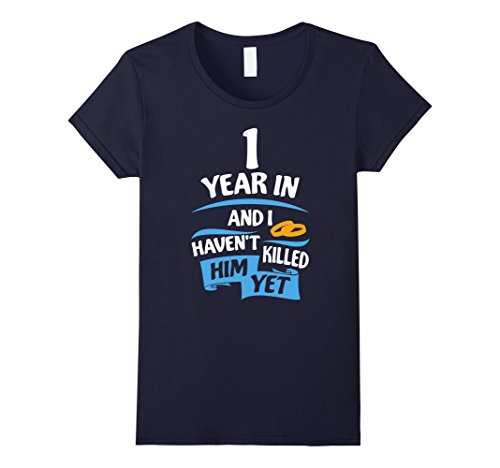 Womens 1 Year Anniversary Gift Idea for Her Funny T-Shirt XL Navy