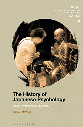 The History of Japanese Psychology (SOAS Studies in Modern and Contemporary Japan)
