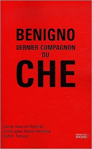 En ligne téléchargement Benigno, Dernier Compagnon du Che pdf