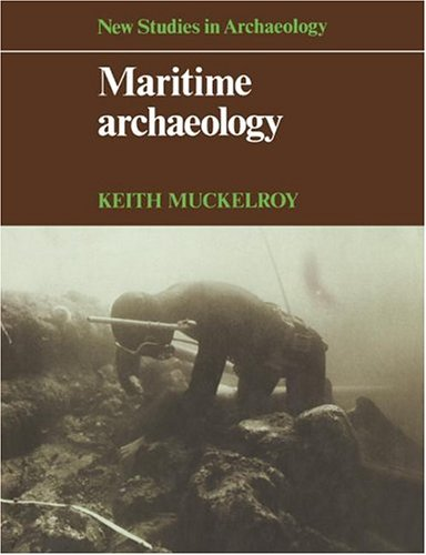 Maritime Archaeology (New Studies in Archaeology)