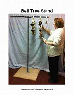 Handbell Tree Plans From Off The Shelf Parts Kindle
