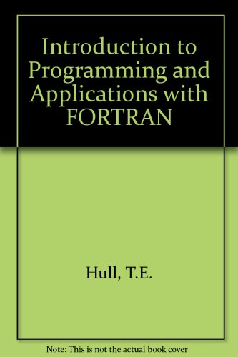 Introduction to Programming and Applications with FORTRAN